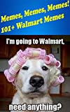 Walmart Black Friday Best Deals - Memes, Memes, Memes! 101+ Walmart Memes (English Edition)