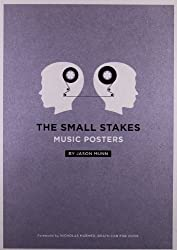 The Small Stakes: Music Posters by Jason Munn (2010-03-31)