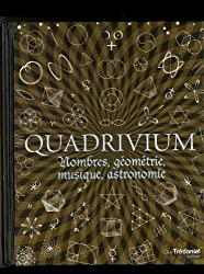 Quadrivium : Nombres, géométrie, musique, astronomie