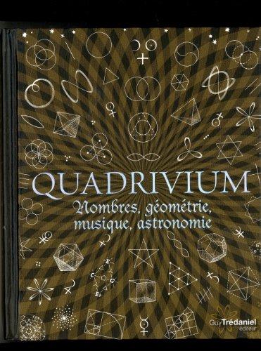 Quadrivium : Nombres, géométrie, musique, astronomie par Miranda Lundy, Daud Sutton, Anthony Ashton, John Martineau, Collectif