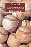 Baseball Stadium Bucket List Journal