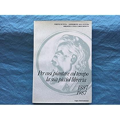 Per Così Piantare Col Tempo La Sua Picciol Libreria 1887 1987