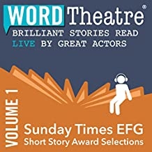 WordTheatre: Sunday Times EFG Short Story Award, Volume 1