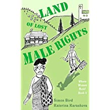 Land of Lost Male Rights (Where Women Rule! Book 4)