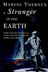 A Stranger In The Earth by Marcel Theroux (1999-03-04)