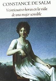 Veinticuatro horas en la vida de una mujer sensible par  Constance de Salm