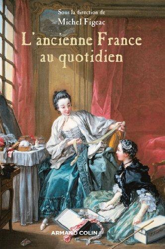 L'ancienne France au quotidien