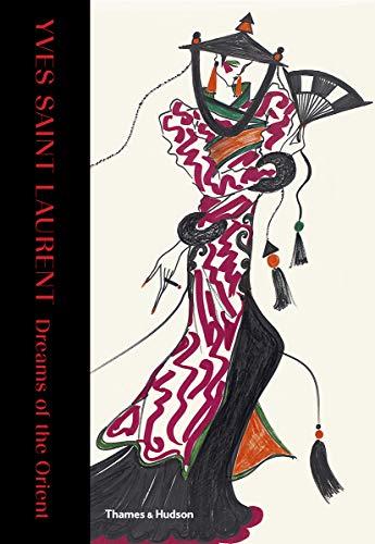 Yves Saint Laurent : Dreams Of The Orient