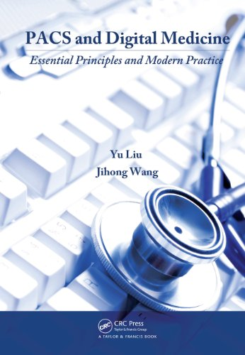 PACS and Digital Medicine: Essential Principles and Modern Practice (English Edition) Pacs Medical Imaging