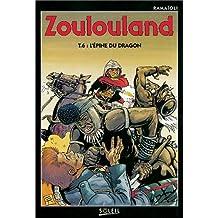 Zoulouland, Tome 6 : L'épine du dragon