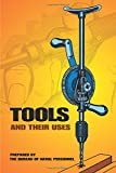 Tools and Their Uses (Dover Books for the Handyman)