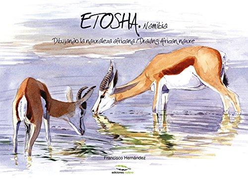 Descargar Libro Etosha: Dibujando la naturaleza africana / Drawing African nature de Francisco Hernández
