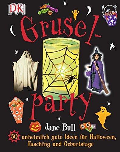 Gruselparty: 50 unheimlich gute Ideen für Halloween, Fasching und Geburtstage