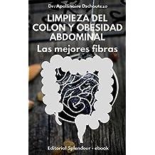 LIMPIEZA DE COLON Y OBESIDAD ABDOMINAL, LAS MEJORES FIBRAS (OBESIDAD, ESTRATEGIAS nº 2)