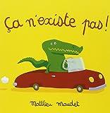 Ca n'existe pas ! / Matthieu Maudet   MAUDET, Matthieu. Auteur