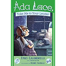 Ada Lace, Take Me to Your Leader (An Ada Lace Adventure, Band 3)