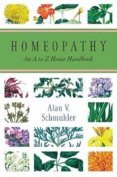 Homeopathy: An A to Z Home Handbook par [Schmukler, Alan]