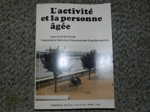 L'Activité et la personne âgée (Formation) par Colloque Association nationale française des ergothérapeutes