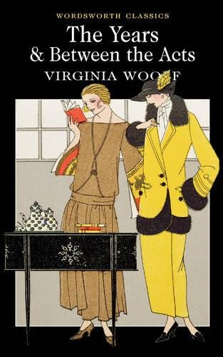 The Years / Between the Acts (Wordsworth Classics) por Virginia Woolf