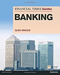 FT Guide to Banking (Financial Times Series) by Glen Arnold (2014-02-14)
