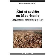État et société en Mauritanie - Cinquante ans après l'Indépendance