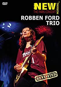 Robben Ford Trio - New Morning: The Paris Concert