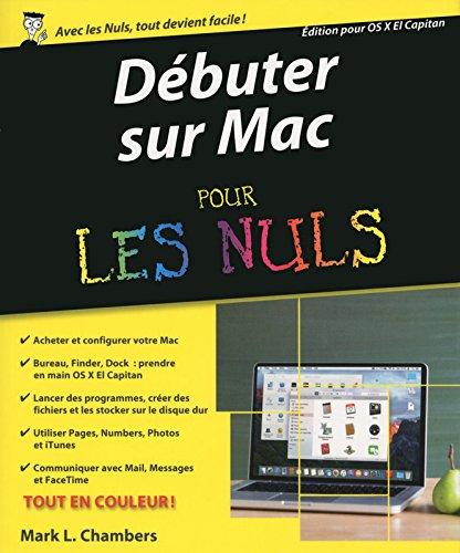 Débuter sur Mac pour les Nuls par Mark L. CHAMBERS
