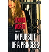 { IN PURSUIT OF A PRINCESS - LARGE PRINT } By Worth, Lenora ( Author ) [ Feb - 2014 ] [ Library Binding ]