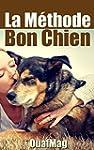 La M�thode Bon Chien: �duquer et soci...