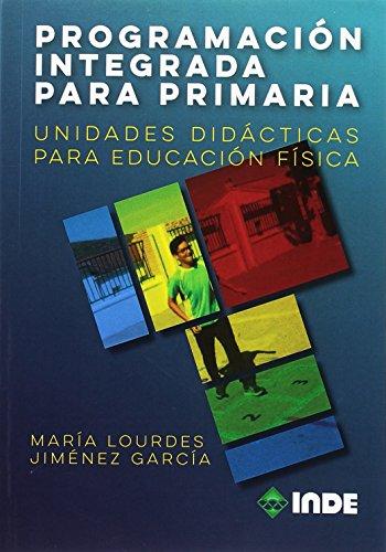 PROGRAMACIÓN INTEGRADA PARA PRIMARIA (EDUCACIÓN FÍSICA) por MARÍA LOURDES JIMÉNEZ GARCÍA