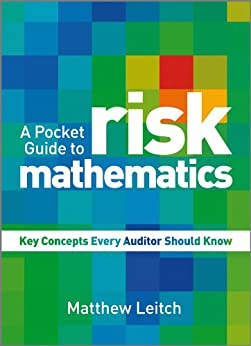 A Pocket Guide to Risk Mathematics: Key Concepts Every Auditor Should Know by [Leitch, Matthew]