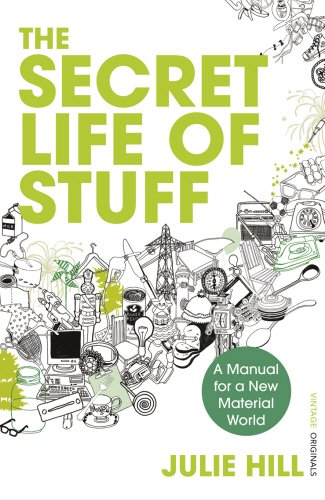 the-secret-life-of-stuff-a-manual-for-a-new-material-world