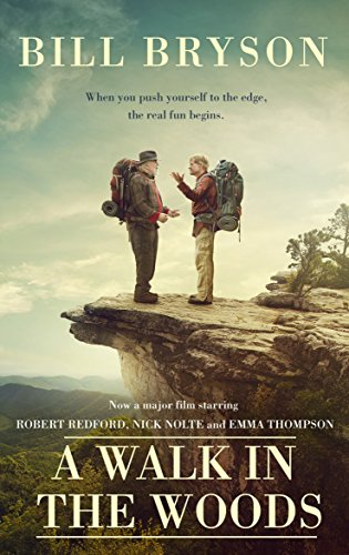 A Walk In The Woods: The World's Funniest Travel Writer Takes a Hike (Bryson) (English Edition)