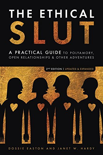 The Ethical Slut: A Roadmap for Relationship Pioneers par Dossie Easton, Janet W. Hardy