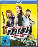 Rebellinnen - Leg' dich nicht mit ihnen an [Blu-ray]