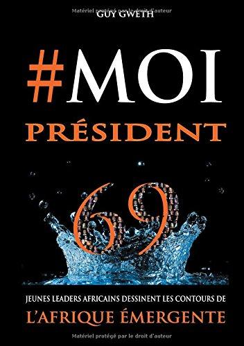 #Moi président : 69 Jeunes Leaders dessinent les nouveaux contours de l'Afrique Emergente