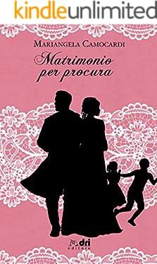 Matrimonio per Procura (DriEditore Historical Romance (vol.15))