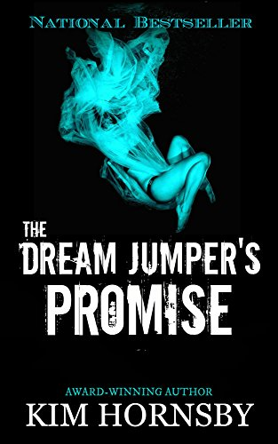 The Dream Jumper's Promise: A Gripping Suspense/Thriller with Supernatural Elements (Dream Jumper Series Book 1)