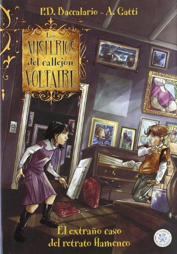 Portada del libro Los misterios del callejón Voltaire. El extraño caso del retrato flamenco (El planeta de los sueños)