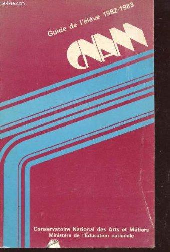 GUIDE DE L'ELEVE 1982-1983 - CNAM / CONSERVATOIRE NATIONAL DES ARTS ET METIERS.