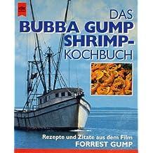 Das Bubba-Gump-Shrimp-Kochbuch : Rezepte und Zitate aus Forrest Gump (Heyne-Bücher  / Allgemeine Reihe ; Nr. 01/9355)