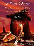 Le Morte d'Arthur - King Arthur and of his Noble Knights of the Round Table, Volume I (Illustrated) (English Edition) - Format Kindle - 0,99 €