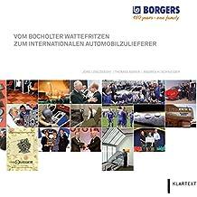 Vom Bocholter Wattefritzen zum internationalen Automobilzulieferer: Borgers. 150 years - one family
