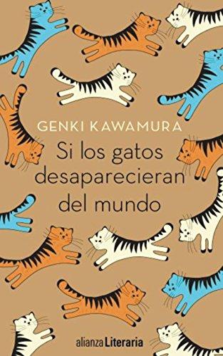 Si los gatos desaparecieran del mundo (Alianza Literaria (Al)) de [Kawamura