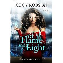 Of Flame and Light: A Weird Girls Novel (Weird Girls Flame Book 1)