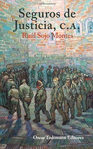 Seguros de Justicia, C.A. por Mr. Raul Sojo