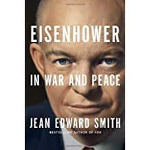 Eisenhower in War and Peace by Smith, Jean Edward ( 2012 )