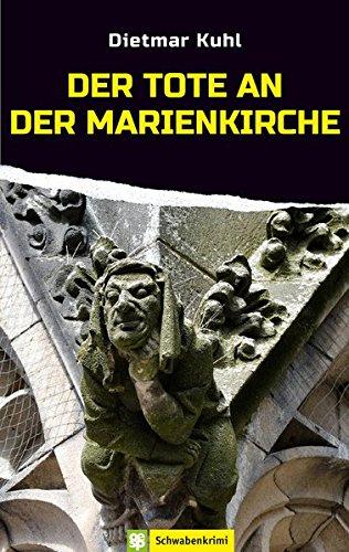Der Tote an der Marienkirche: Schwabenkrimi