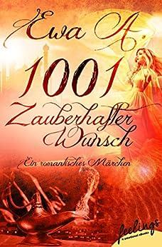 1001 zauberhafter Wunsch: Ein romantisches Märchen von [A., Ewa]
