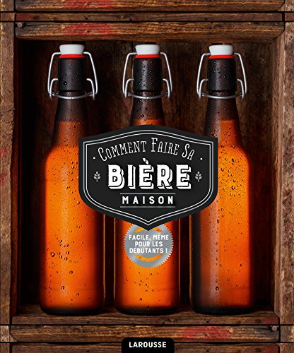Comment faire sa bière maison?: 75 recettes de bières pour l'apprenti brasseur par Dave Law